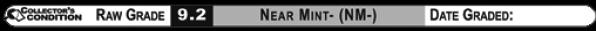 9.2 NEAR MINT- (NM-): Raw Grade Label