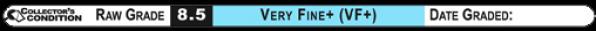8.5 VERY FINE+ (VF+): Raw Grade Label