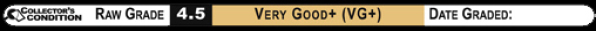 4.5 VERY GOOD+ (VG+) Raw Grade Label